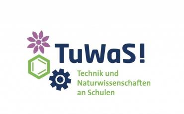 TuWaS! Technik und NaturWissenschaften an Schulen